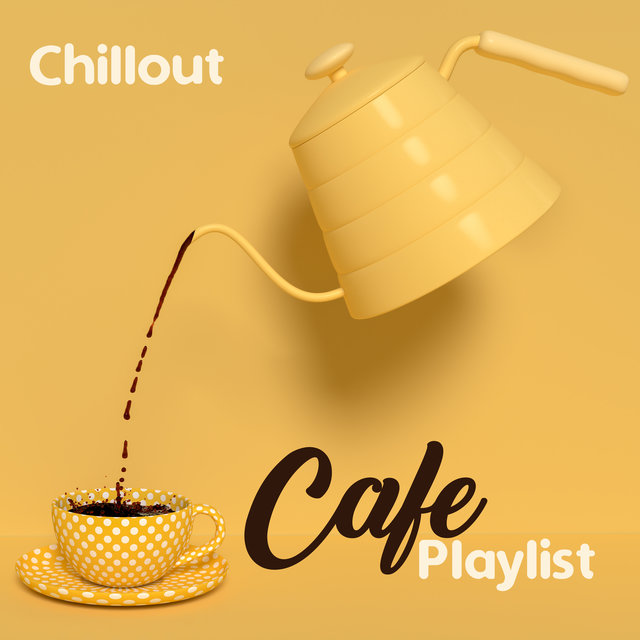 Chillout Cafe Playlist: Morning Coffee Lounge Music, Relaxing Chillout Mix, Lounge Vibes, Rest & Relax