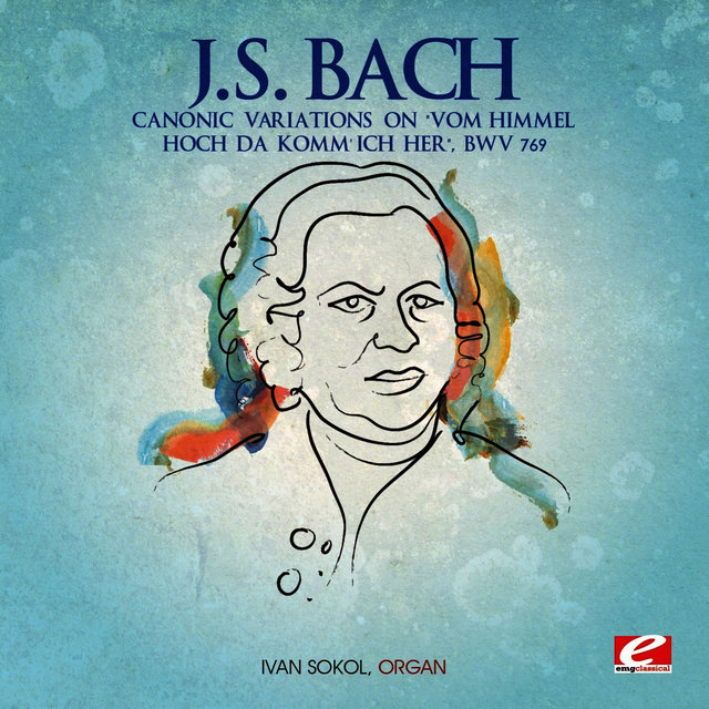 J.S. Bach: Canonic Variations on