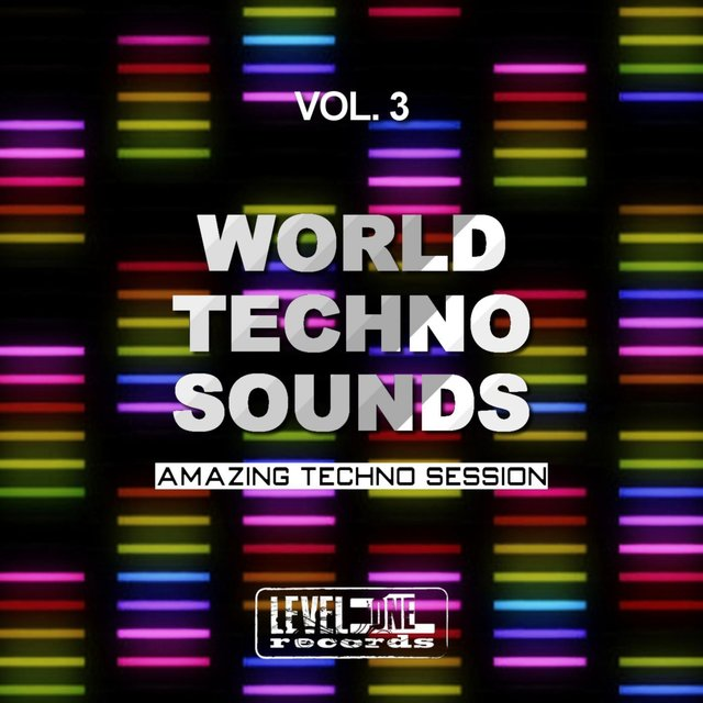 World Techno Sounds, Vol. 3 (Amazing Techno Session)