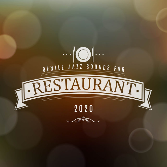 Gentle Jazz Sounds for Restaurant 2020