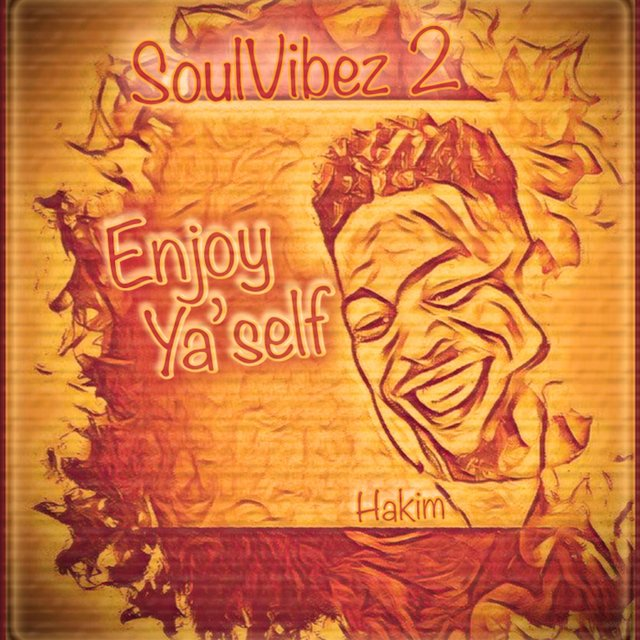 Soulvibez 2: Enjoy Ya'self