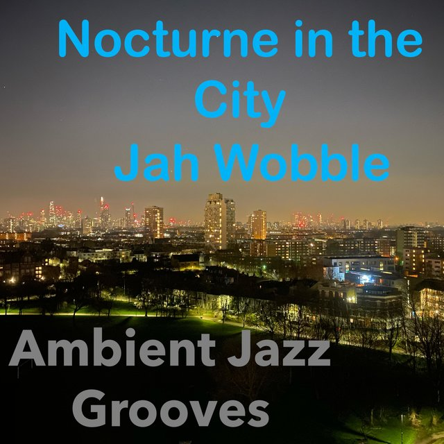 Nocturne in the City (Ambient Jazz Grooves)