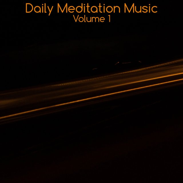 Daily Meditation Music, Vol. 1
