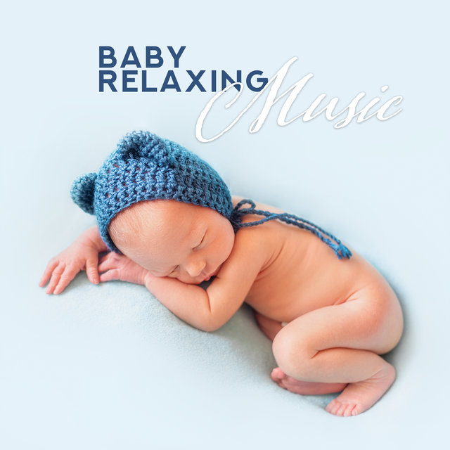 Baby Relaxing Music - New Age Collection of Gentle and Soothing Instrumental Music for Babies
