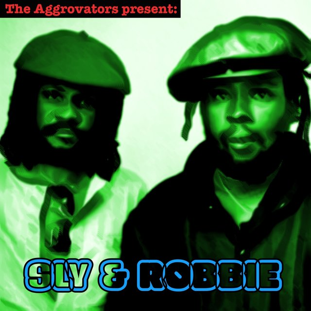 The Aggrovators Present Sly & Robbie