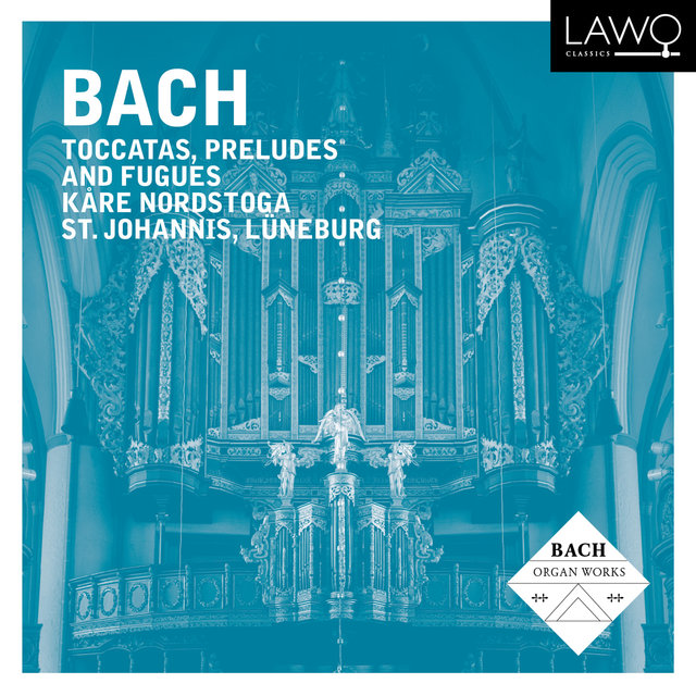 Bach: Toccatas, Preludes and Fugues