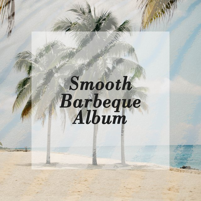 Smooth Barbeque Album