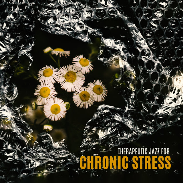 Therapeutic Jazz for Chronic Stress - Relaxing Instrumental Music to Overcoming Stress and Anxiety