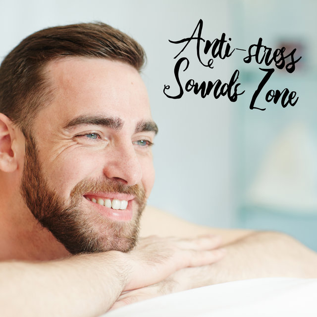 Anti-stress Sounds Zone - Oasis of Calmness, Techniques for Anxiety, Zen Tranquility, Therapy Music, Deep Harmony