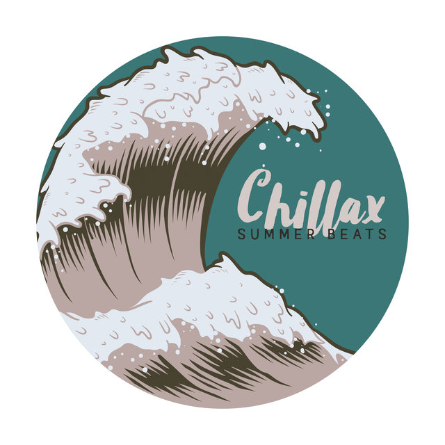 Chillax Summer Beats - Collection of Brilliant Chillout Tunes That Are Perfect for Listening on Sunny Days on the Beach