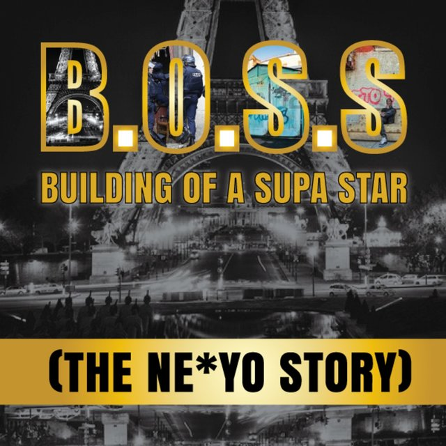 B.O.S.S. Building of a Supa Star (The Ne-Yo Story)