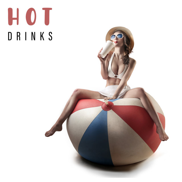 Hot Drinks – Sexy Party Electro Chill Out