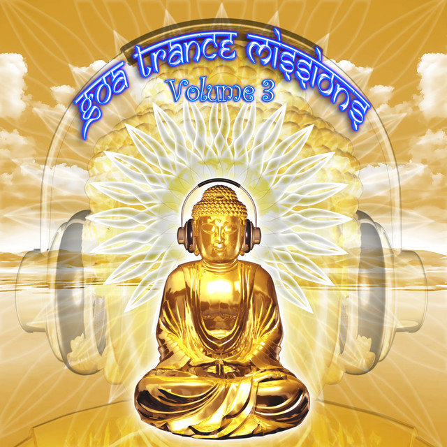 Goa Trance Missions v.3 (Best of Psy Techno, Hard Dance, Progressive Tech House Anthems)