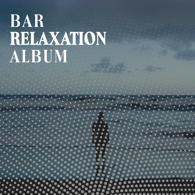 2020 Bar Relaxation Album