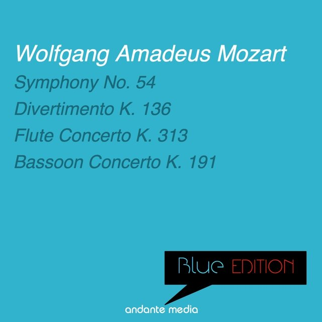 Blue Edition - Mozart: Symphony No. 54 in B-Flat Major