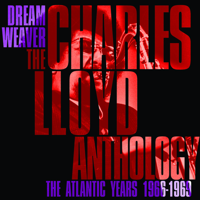 Dreamweaver - The Charles Lloyd Anthology: The Atlantic Years 1966-1969