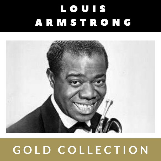 Louis Armstrong - Gold Collection