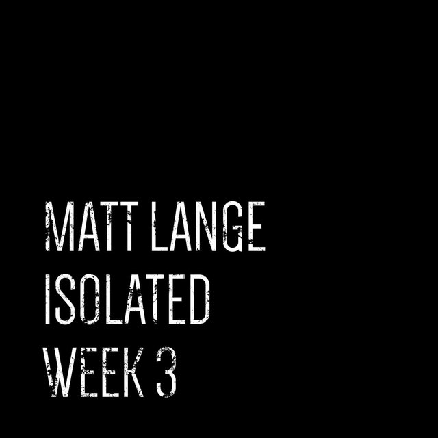 Isolated: Week 3