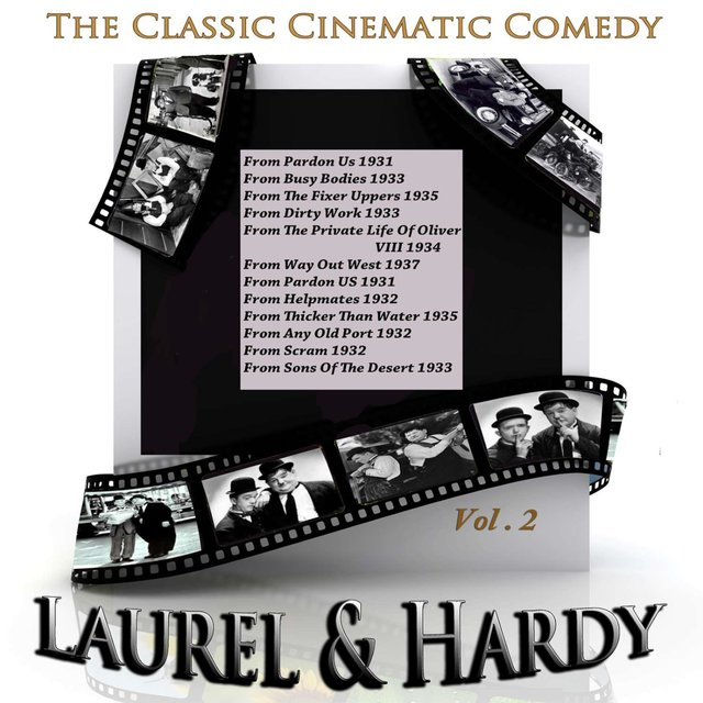 The Classic Cinematic Comedy - Laurel and Hardy, Vol. 2