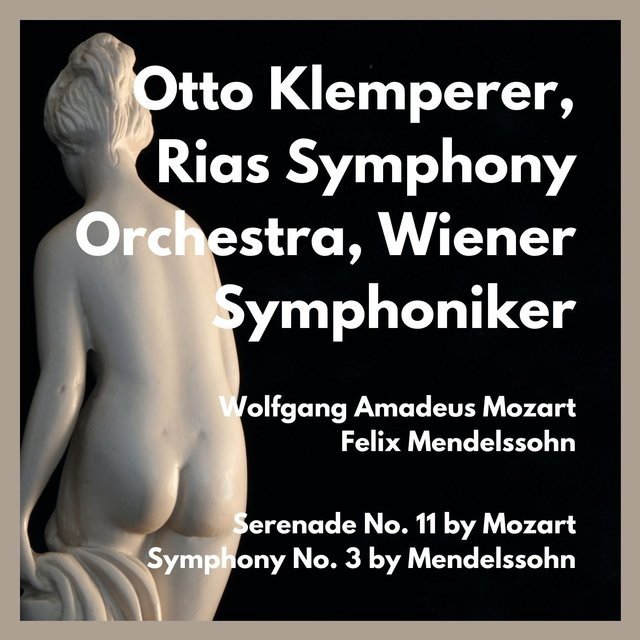 Serenade No. 11 by Mozart - Symphony No. 3 by Mendelssohn