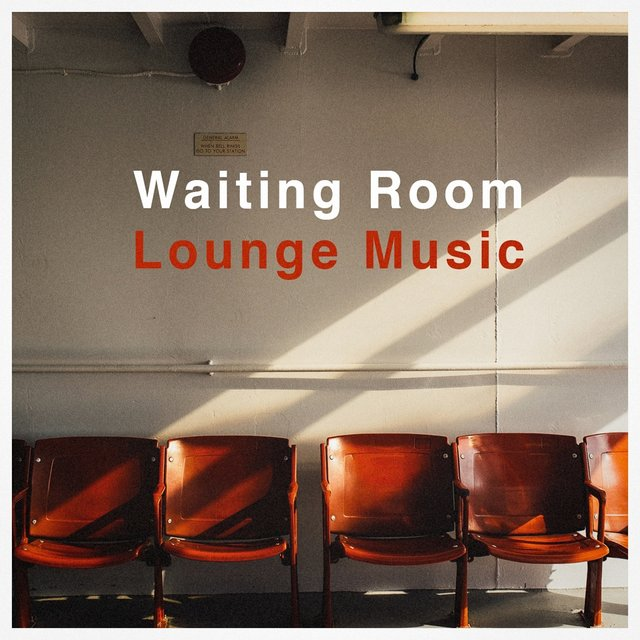 Waiting Room Lounge Music