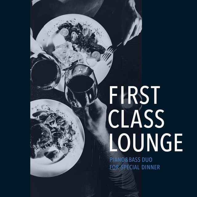 First Class Lounge ~piano&bass Duo for Special Dinner~