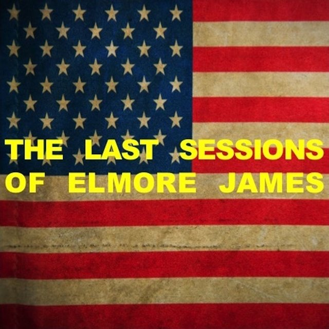 The Last Sessions of Elmore James