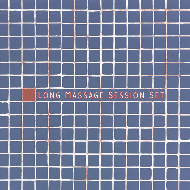 Long Massage Session Set - Deeply Relaxing New Age Music Dedicated to Spa and Wellness Salon, Healing Touch, Revitalize, Lotus Flower, Only Time