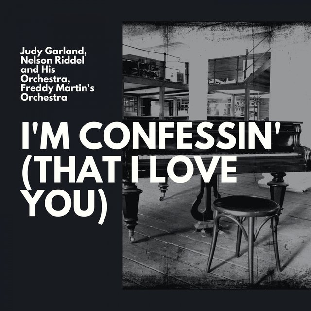 I'm Confessin' (That I Love You)
