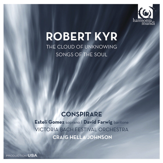 Robert Kyr: The Cloud of Unknowing - Songs of the Soul