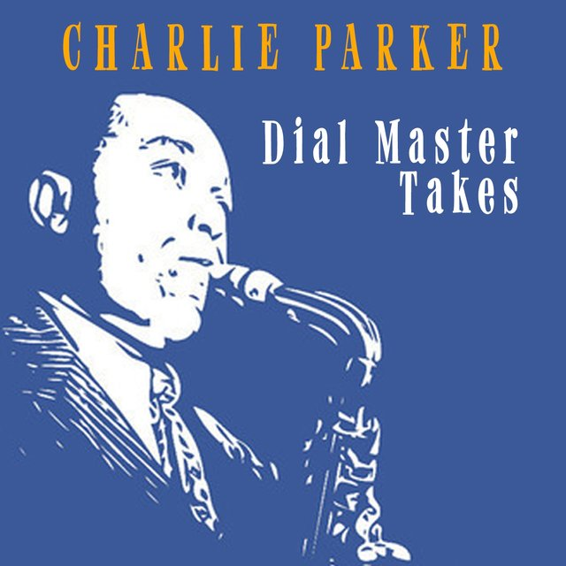 Charlie Parker - Dial Master Takes
