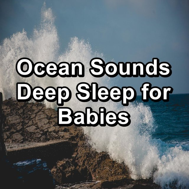 Ocean Sounds Deep Sleep for Babies