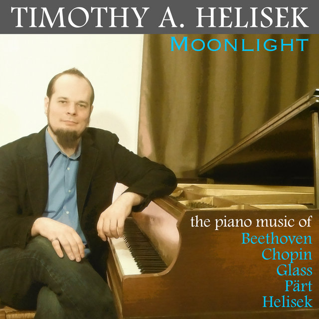 Moonlight: The Piano Music of Beethoven, Chopin, Glass, Pärt & Helisek