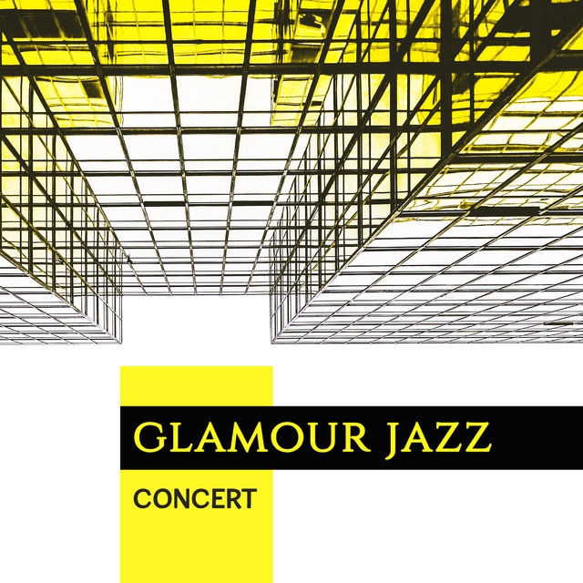 Glamour Jazz Concert: Compilation of Probably Best Insturmental Smooth Jazz in 2019, Music Straight from the Best Jazz Clubs from Around the World