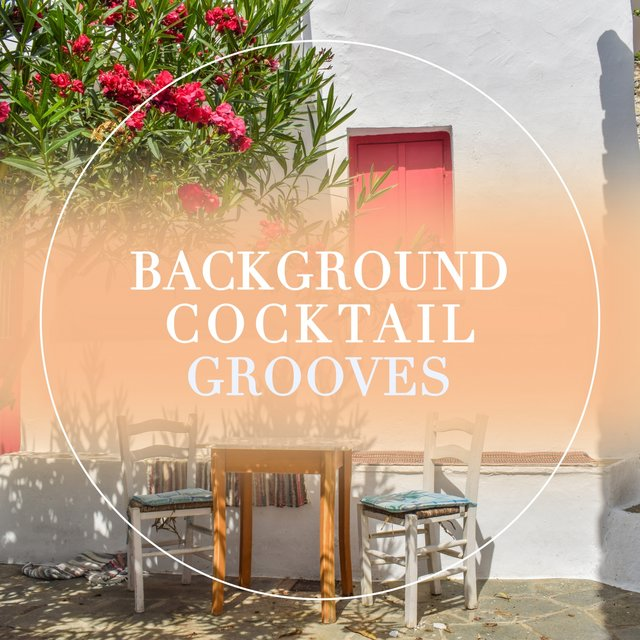 Background Cocktail Grooves