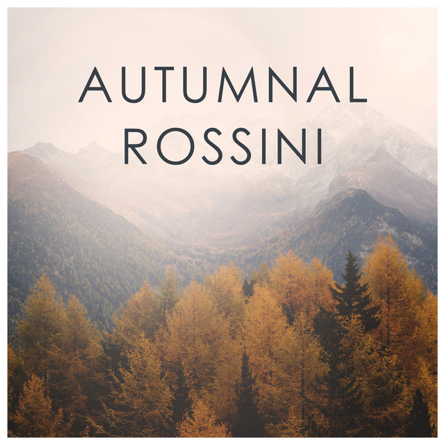 Autumnal Rossini