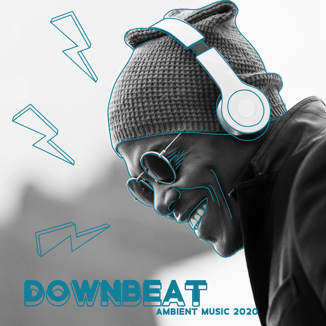 Downbeat Ambient Music 2020