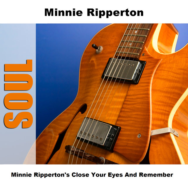 Minnie Ripperton's Close Your Eyes And Remember