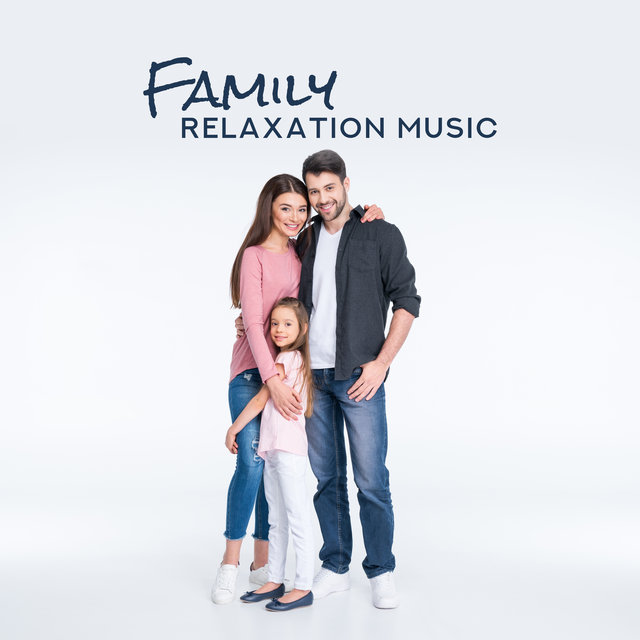 Family Relaxation Music - New Age Songs for Sleep, Relaxation and Rest for Children and Their Parents