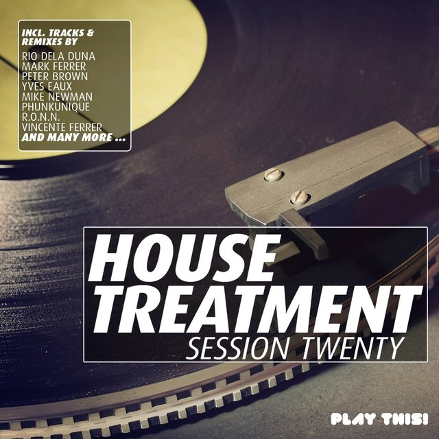 House Treatment - Session Twenty