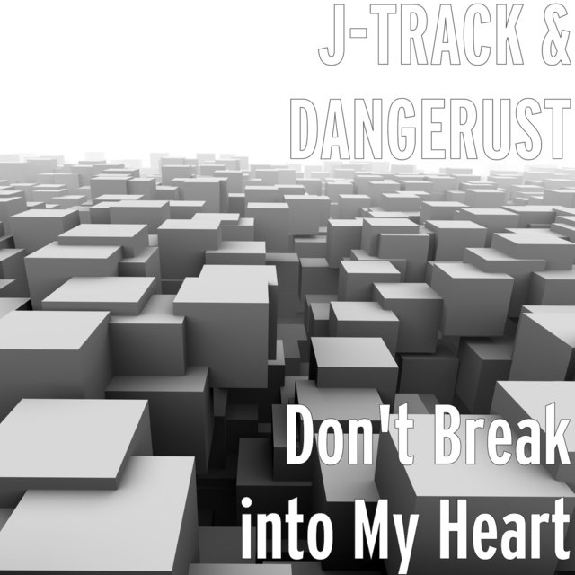 Don't Break into My Heart