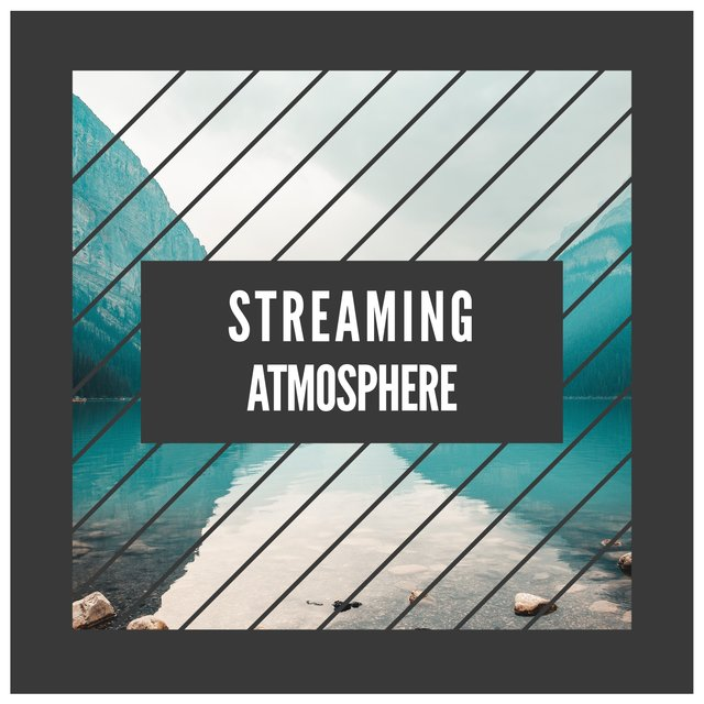 # Streaming Atmosphere