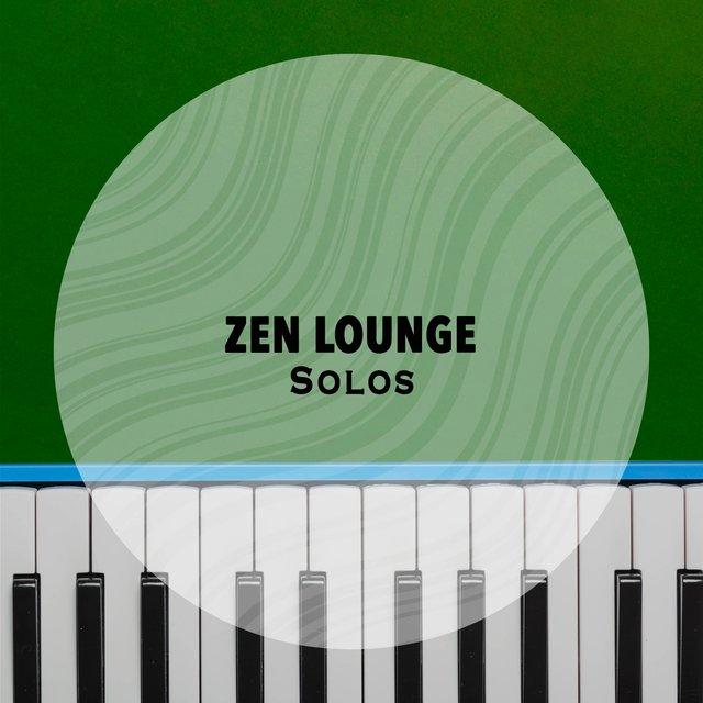 Zen Lounge Grand Piano Solos