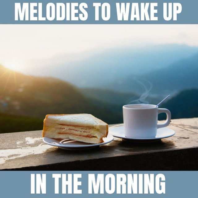 Melodies to Wake up in the Morning