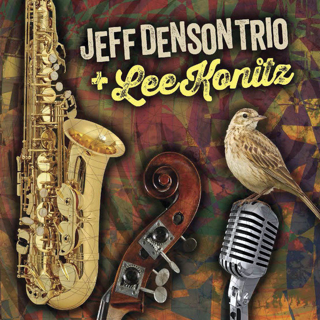 Jeff Denson Trio And Lee Konitz