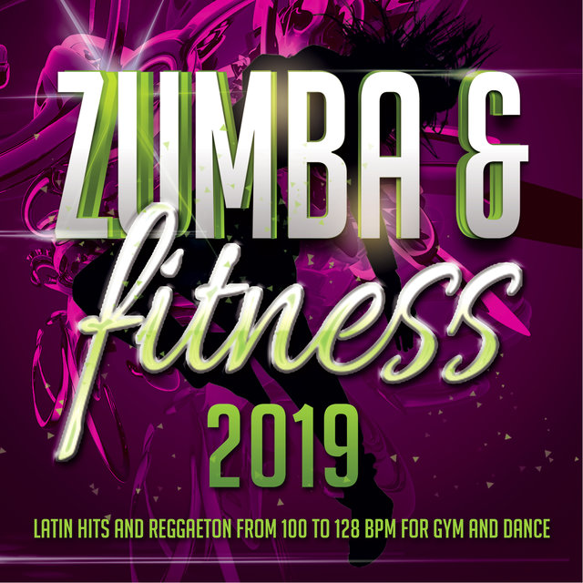 Zumba & Fitness 2019 - Latin Hits And Reggaeton From 100 To 128 BPM For Gym And Dance