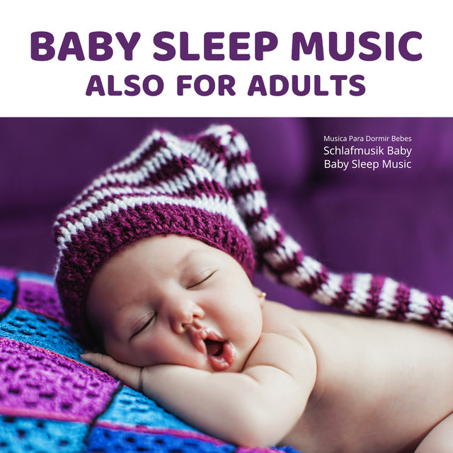Baby Sleep Music Also for Adults