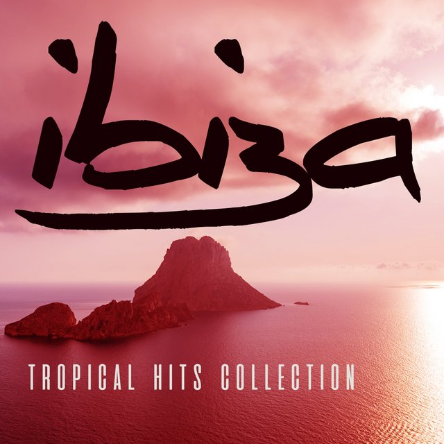 Ibiza Tropical Hits Collection