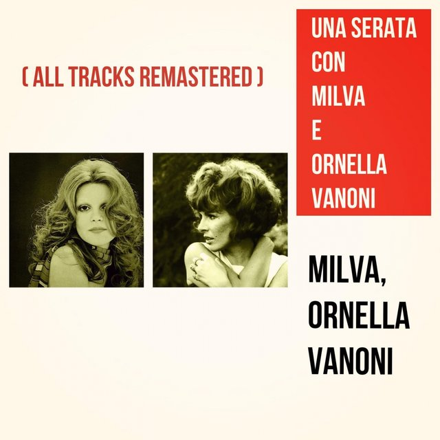 Una serata con Milva e Ornella Vanoni (All Tracks Remastered)
