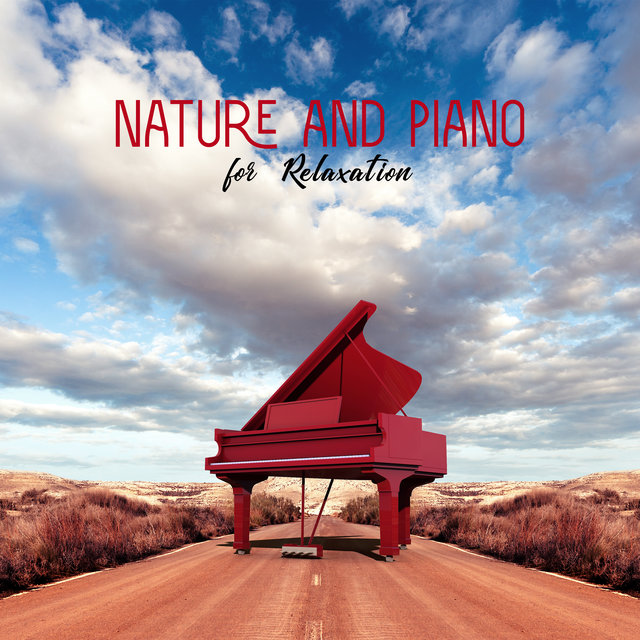 Nature and Piano for Relaxation - Feel Better with Amazing New Age Music, Spirit of Harmony, Positive Energy, Rest After Work, Instrumental Nature Sounds, Birdsong, Water Sounds, Woodland Escape
